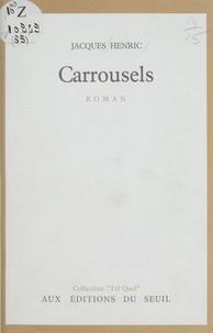 Jacques Henric - Carrousels.