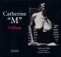 """Jacques Henric et Catherine Millet - Catherine """"M"""" - L'Album."""