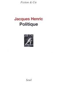 Jacques Henric - Politique.
