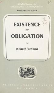 Jacques Henriot et Félix Alcan - Existence et obligation.