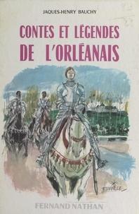 Jacques-Henry Bauchy et Georges Beuville - Contes et légendes de l'Orléanais.
