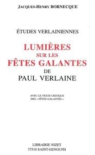 Jacques-Henry Bornecque - Lumières sur les Fêtes galantes de Paul Verlaine.