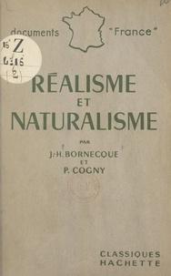 Jacques-Henry Bornecque et Pierre Cogny - Réalisme et naturalisme - L'histoire, la doctrine, les œuvres.