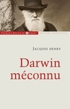 Jacques Henry - Darwin méconnu.