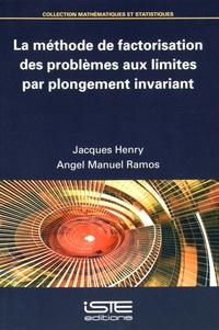 Jacques Henry et Angel Manuel Ramos - La méthode de factorisation des problèmes aux limites par plongement invariant.