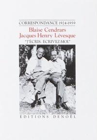 Jacques-Henry Lévesque et Blaise Cendrars - Oeuvres complètes - Tome 9, J'écris, écrivez-moi.