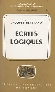 Jacques Herbrand et Félix Alcan - Écrits logiques - Suivis d'une Notice biographique, et d'une Note sur la pensée de Herbrand.