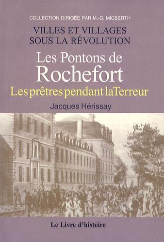 Jacques Hérissay - Les Pontons de Rochefort 1792-1795.