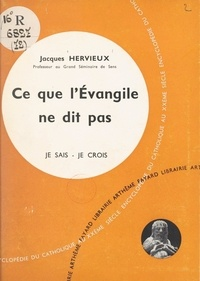 Jacques Hervieux - Ce que l'Évangile ne dit pas.