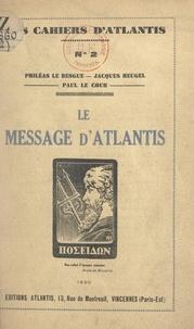 Jacques Heugel et Philéas Le Besgue - Le message d'Atlantis.