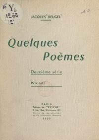 Jacques Heugel - Quelques poèmes, deuxième série.