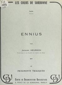 Jacques Heurgon - Ennius (2). Fragments tragiques.