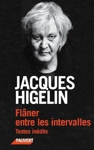 Jacques Higelin - Flâner entre les intervalles.