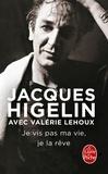 Jacques Higelin - Je vis pas ma vie, je la rêve.