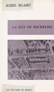 Jacques Hillairet - La rue de Richelieu.