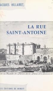 Jacques Hillairet - La rue Saint-Antoine.