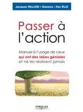 Jacques Hillion - Passer à l'action - Manuel à l'usage de ceux qui ont des idées géniales et ne les réalisent jamais.