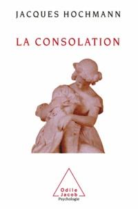 Jacques Hochmann - Consolation (La) - Essai sur le soin psychique.