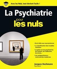 Jacques Hochmann - La psychiatrie pour les nuls.