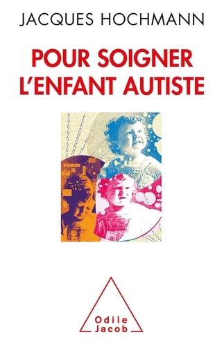 Pour soigner l'enfant autiste. Des contes à rêver debout