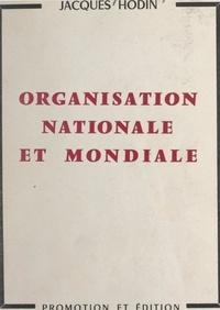 Jacques Hodin - Organisation nationale et mondiale.