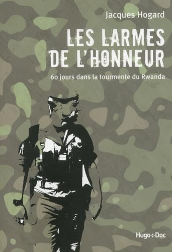 Les larmes de l'honneur. 60 jours dans la tourmente du Rwanda  édition revue et augmentée