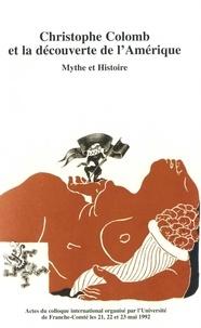 Jacques Houriez - Christophe colomb et la decouverte de l'amerique, mythe et histoire. colloque internantional organis.