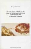 Jacques Houriez - L'inspiration scripturaire dans le théâtre et la poésie de Paul Claudel - Les oeuvres de la maturité.