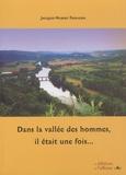 Jacques-Hubert Frougier - Dans la vallée des hommes, il était une fois....