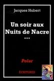 Jacques Hubert - Un soir aux Nuits de Nacre....