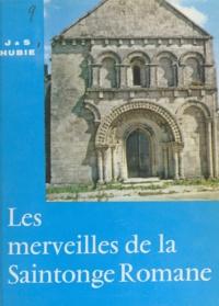 Jacques Hubie et Suzanne Hubie - Les merveilles de la Saintonge romane - 46 églises parmi les plus belles de Saintonge.