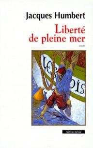 Jacques Humbert - LIBERTE DE PLEINE MER.