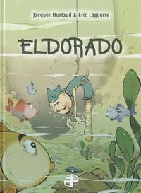 Jacques Hurtaud et Eric Laguerre - Eldorado.