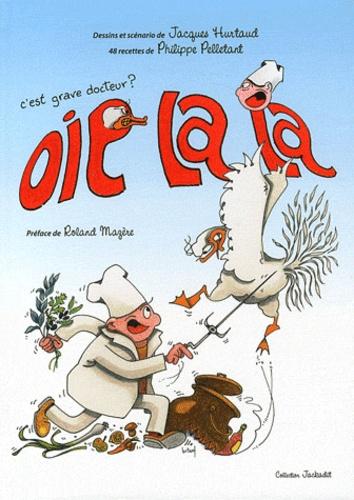 Jacques Hurtaud - Oie la la - C'est grave docteur ?.