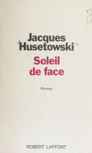 Jacques Husetowski - Soleil de face.