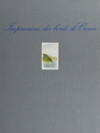 Jacques Imbert et Christian Pirot - Impressions des bords de Creuse.