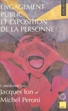 Jacques Ion et Michel Peroni - Engagement public et exposition de la personne - [actes du colloque du CRESAL, Saint-Étienne, 3-5 octobre 1995].