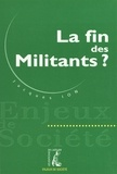 Jacques Ion - La fin des militants ?.