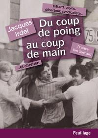 Jacques Irdel - Du coup de poing au coup de main.