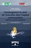 Jacques Isnard et Jacques Normand - L'aménagement du droit de l'exécution dans l'espace communautaire - Bientôt les premiers instruments, Paris 17-18 octobre 2002.