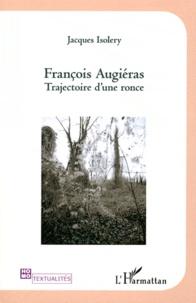 Jacques Isolery - François Augiéras - Trajectoire d'une ronce.