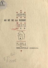 Jacques Isolle et  C. E. B. - Au dé de la Vierge.