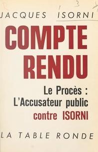 Jacques Isorni - Compte rendu, le procès : l'accusateur public contre Isorni, les 15 et 16 janvier 1965.