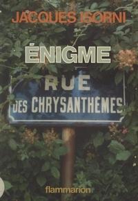Jacques Isorni - Énigme rue des Chrysanthèmes.