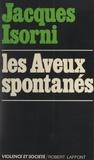 Jacques Isorni et Jacques Paugam - Les aveux spontanés.