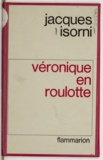 Jacques Isorni - Véronique en roulotte.