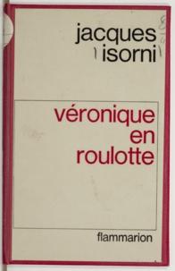Jacques Isorni - Véronique en roulotte.