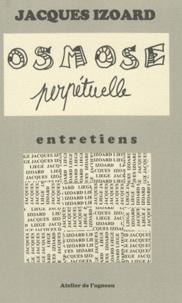Jacques Izoard - Osmose perpétuelle (4 entretiens).