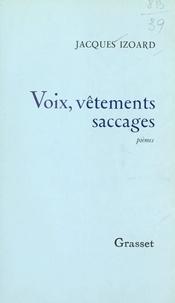 Jacques Izoard - Voix, vêtements, saccages.