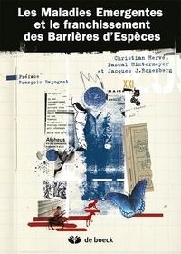 Jacques J. Rozenberg et Pascal Hintermeyer - Les maladies émergentes et le franchissement des barrières d'espèces - Implications anthropologiques et éthiques.